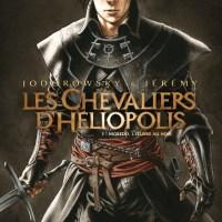 Les chevaliers d'Heliopolis - Tome 1 - Nigredo, l'oeuvre au noir : Alejandro Jodorowsky & Jérémy