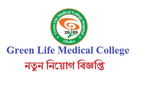 Green Life Medical College and Hospital Job Circular 2019