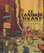 Rayon : Albums (Roman Graphique), Série : Le Landais Volant T2, A la Recherche du Sexe Volé