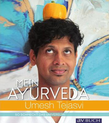 Buchtitel Mein Ayurveda – So schmeckt das Universum