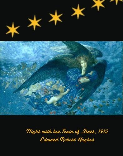 Night with her Train of Stars - Edward Robert Hughes - 1912