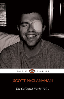 Collected Works of Scott McClanahan by Scott McClanahan