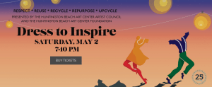 DRESS TO INSPIRE – The Party on Main Street in Huntington Beach
