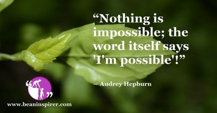 nothing-is-impossible-the-word-itself-says-i-m-possible-audrey-hepburn-be-an-inspirer