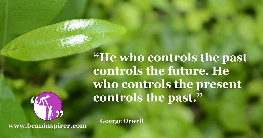 who controls the past controls the future meaning