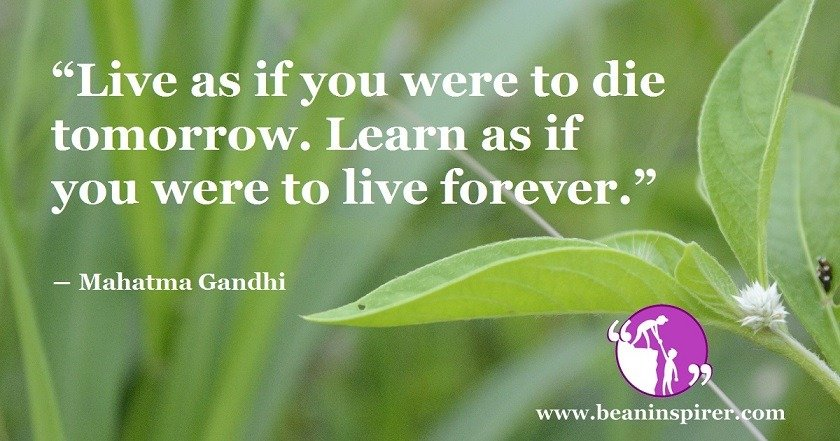 Enjoy Today As The Last Day Of Life; Learn Everything As If You Can Compete With Death
