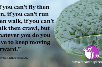 whatever-you-do-you-have-to-keep-moving-forward-martin-luther-king-jr-be-an-inspirer