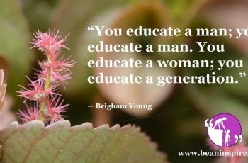 you-educate-a-man-you-educate-a-man-you-educate-a-woman-you-educate-a-generation-brigham-young-be-an-inspirer