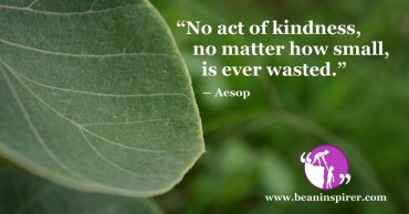 no-act-of-kindness-no-matter-how-small-is-ever-wasted-aesop-be-an-inspirer