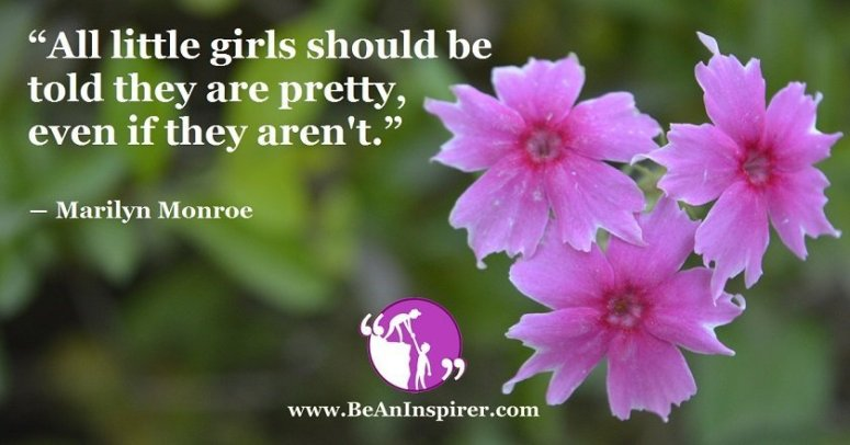 all-little-girls-should-be-told-they-are-pretty-even-if-they-arent-marilyn-monroe-be-an-inspirer-fi