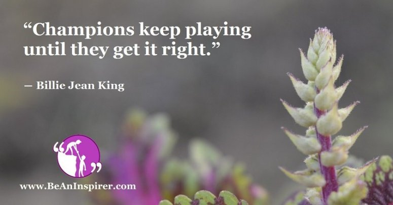 Champions-keep-playing-until-they-get-it-right-Billie-Jean-King-Be-An-Inspirer-FI