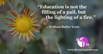 Education-is-not-the-filling-of-a-pail-but-the-lighting-of-a-fire-William-Butler-Yeats-Be-An-Inspirer-FI