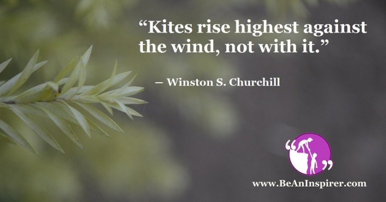 Kites-rise-highest-against-the-wind-not-with-it-Winston-S-Churchill-Be-An-Inspirer-FI