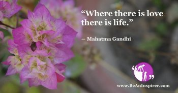 Where-there-is-love-there-is-life-Mahatma-Gandhi-Be-An-Inspirer-FI