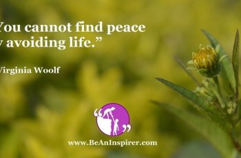 You-cannot-find-peace-by-avoiding-life-Virginia-Woolf-Be-An-Inspirer-FI