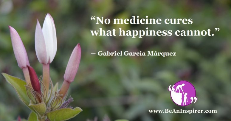 No-medicine-cures-what-happiness-cannot-Gabriel-Garcí¬a-Márquez-Be-An-Inspirer-FI