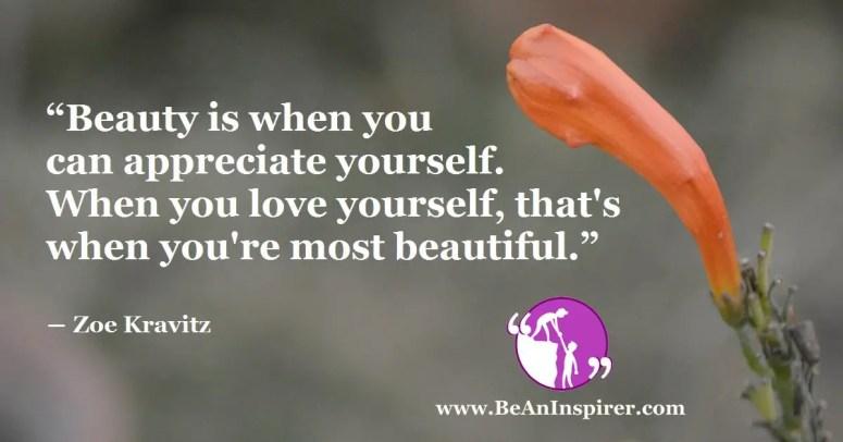 Beauty-is-when-you-can-appreciate-yourself-When-you-love-yourself-thats-when-youre-most-beautiful-Zoe-Kravitz-Be-An-Inspirer-FI