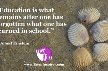 Education-is-what-remains-after-one-has-forgotten-what-one-has-learned-in-school-Albert-Einstein-Be-An-Inspirer-FI