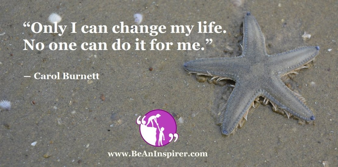 Only-I-can-change-my-life-No-one-can-do-it-for-me-Carol-Burnett-Be-An-Inspirer-FI