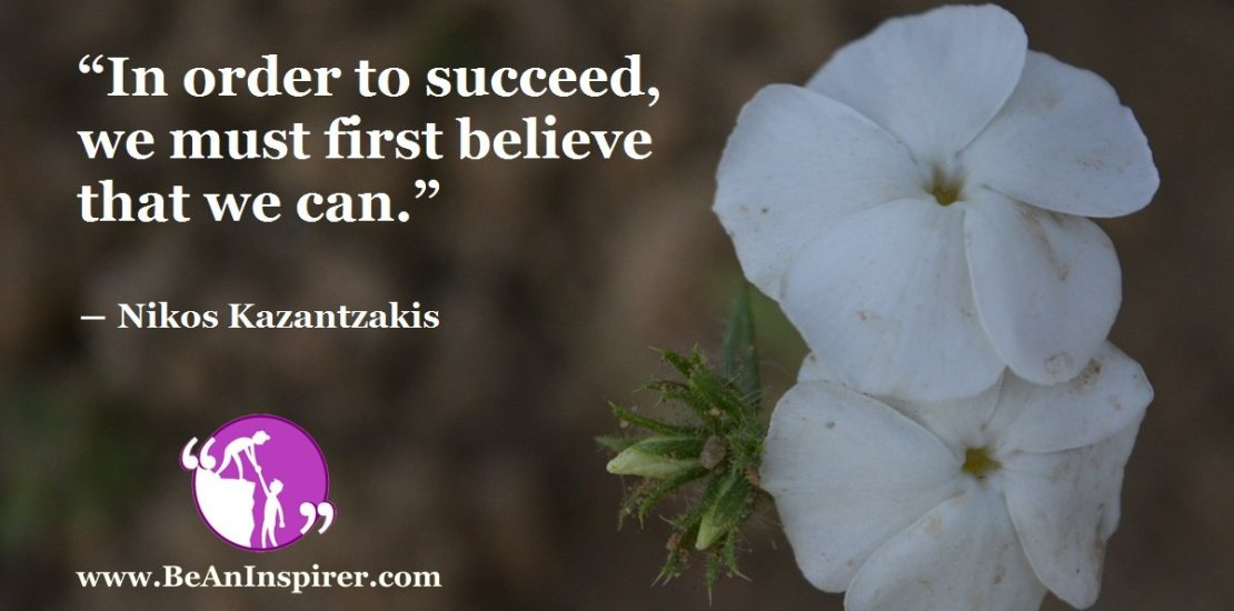 In-order-to-succeed-we-must-first-believe-that-we-can-Nikos-Kazantzakis-Be-An-inspirer-FI
