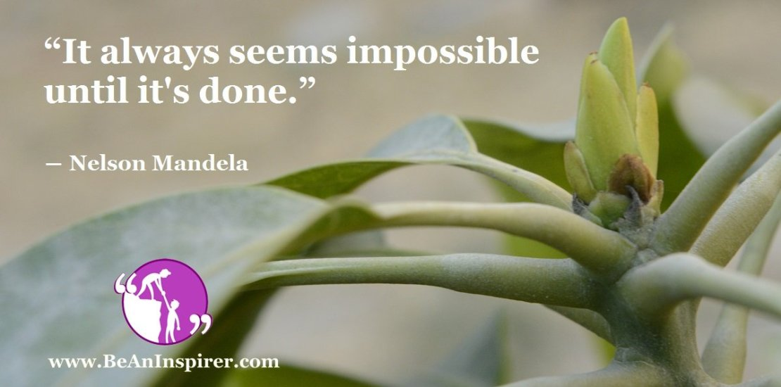 It-always-seems-impossible-until-it-s-done-Nelson-Mandela-Be-An-Inspirer-FI