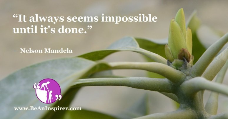 It-always-seems-impossible-until-it-s-done-Nelson-Mandela-Be-An-Inspirer-FI