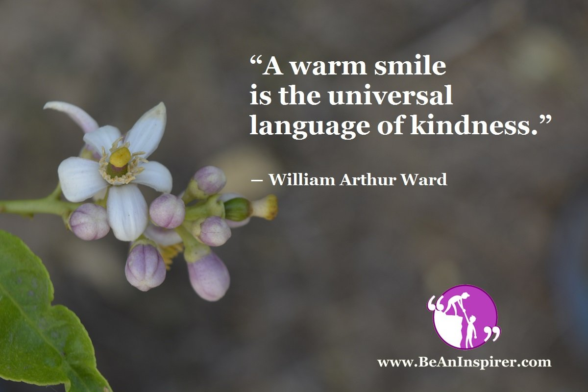 A-warm-smile-is-the-universal-language-of-kindness-William-Arthur-Ward-Be-An-Inspirer
