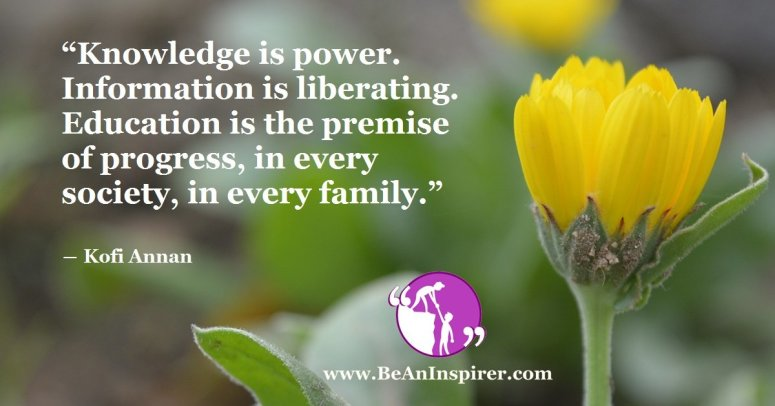 Knowledge-is-power-Information-is-liberating-Education-is-the-premise-of-progress-in-every-society-in-every-family-Kofi-Annan-Be-An-Inspirer-FI