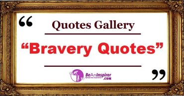 Bravery Quotes and Sayings with Nature Photographs [Quotes Gallery]