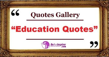 Education Quotes with Nature Photographs [Quotes Gallery]