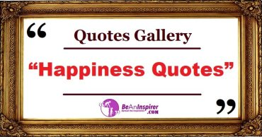 Happiness Quotes with Nature Photographs [Quotes Gallery]