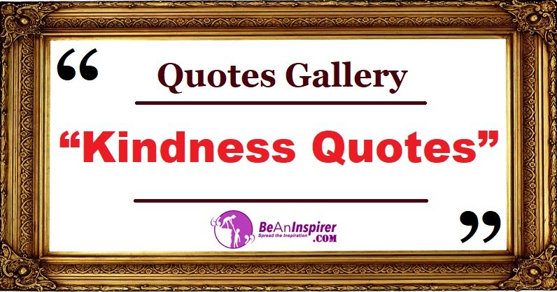 Kindness Quotes and Sayings with Nature Photographs [Quotes Gallery]