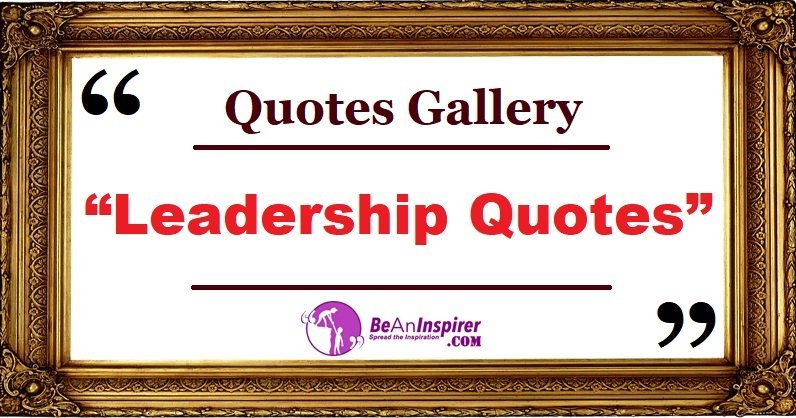 Leadership Quotes and Sayings with Nature Photographs [Quotes Gallery]