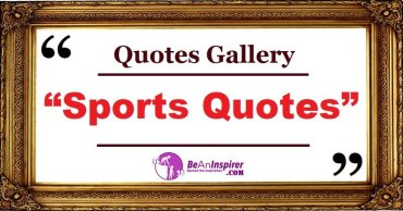 Sports Quotes with Nature Photographs [Quotes Gallery]