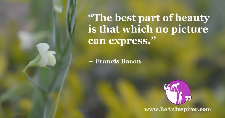 The-best-part-of-beauty-is-that-which-no-picture-can-express-Francis-Bacon-Be-An-Inspirer-FI
