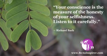 Your-conscience-is-the-measure-of-the-honesty-of-your-selfishness-Listen-to-it-carefully-Richard-Bach-Be-An-Inspirer-FI