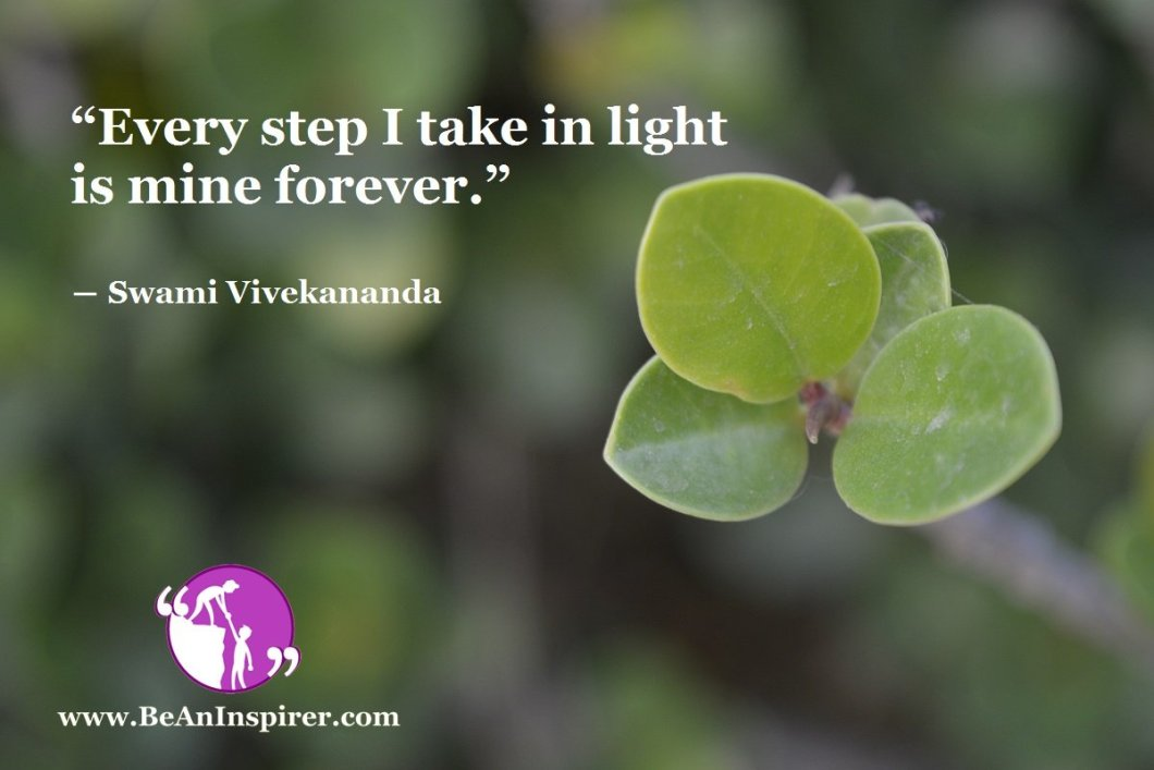 Every-step-I-take-in-light-is-mine-forever-Swami-Vivekananda-Bravery-Quote-Be-An-Inspirer