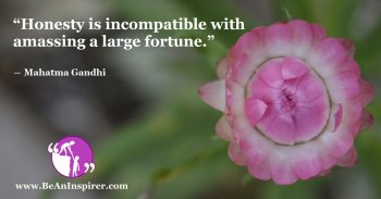 Honesty-is-incompatible-with-amassing-a-large-fortune-Mahatma-Gandhi-Honesty-Quote-Be-An-Inspirer-FI