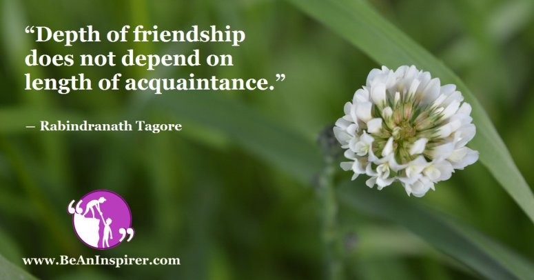Depth-of-friendship-does-not-depend-on-length-of-acquaintanc-Rabindranath-Tagore-Friendship-Quote-Be-An-Inspirer-FI