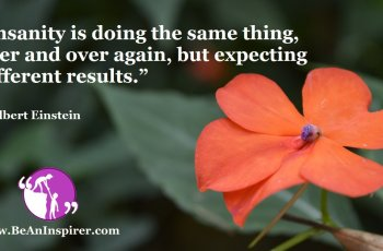 Insanity-is-doing-the-same-thing-over-and-over-again-but-expecting-different-results-Albert-Einstein-Life-Quote-Be-An-Inspirer-FI