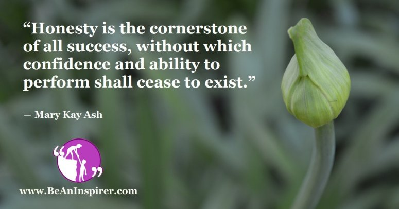 Honesty-is-the-cornerstone-of-all-success-without-which-confidence-and-ability-to-perform-shall-cease-to-exist-Mary-Kay-Ash-Honesty-Quote-Be-An-Inspirer-FI