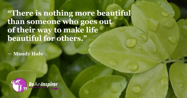 Making-Life-Beautiful-for-the-Others-is-the-Best-Thing-to-do-Each-Day-Beauty-Be-An-Inspirer-FI