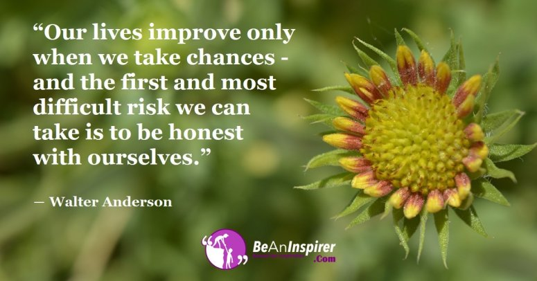 Success-Only-Comes-To-Those-Who-Take-Chances-By-Being-Honest-To-Themselves-Be-An-Inspirer