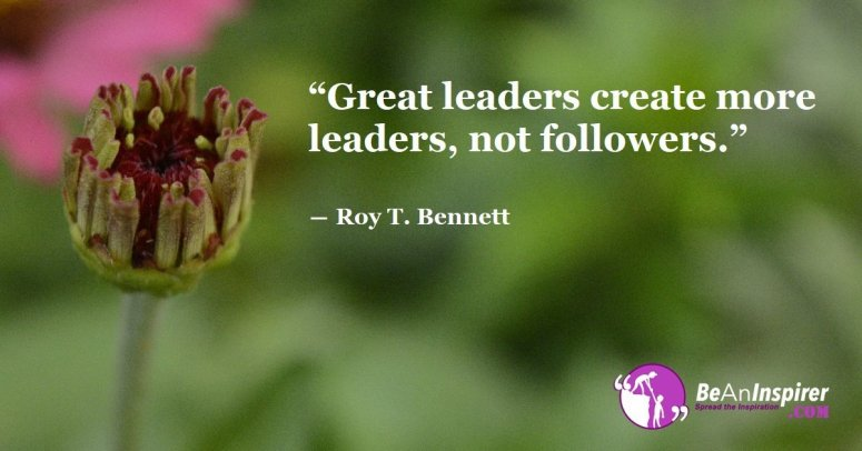 A-Great-Leader-Leads-Not-by-Authority-but-By-Setting-Examples-Be-An-Inspirer