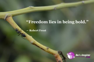 Freedom-lies-in-being-bold-Robert-Frost-Quote-on-Freedom-Be-An-Inspirer
