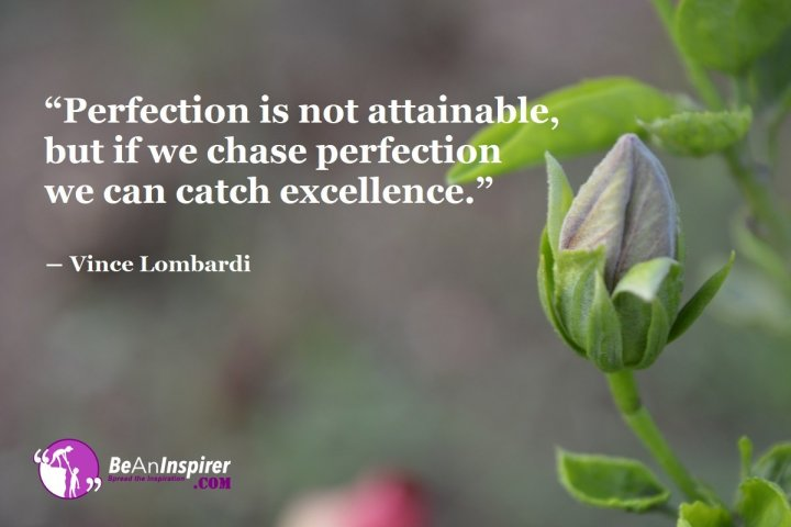 Perfection-is-not-attainable-but-if-we-chase-perfection-we-can-catch-excellence-Vince-Lombardi-Inspirational-Quote-Be-An-Inspirer