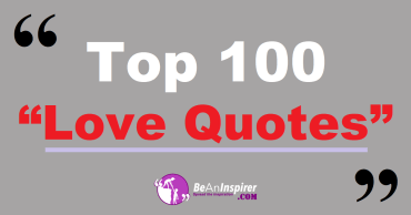 Top 100 Love Quotes and Sayings (with Nature Photographs)