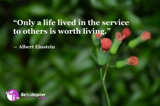 Only-a-life-lived-in-the-service-to-others-is-worth-living-Albert-Einstein-Humanity-Quotes-Be-An-Inspirer