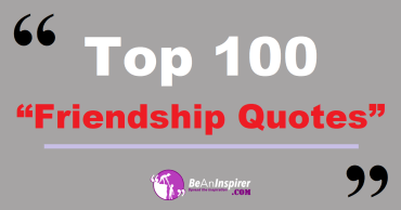Top 100 Friendship Quotes and Sayings (with Nature Photographs)