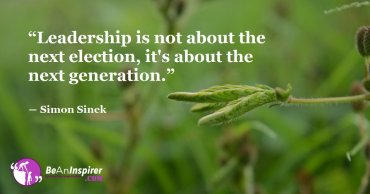 True Leadership Is Not About Winning Elections: It Rather Inspires Generations To Make Great Strides